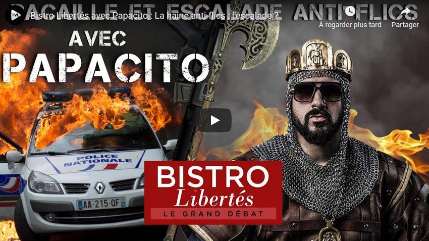 """Bistro Libertés"" avec Papacito / La haine anti-flics : l'escalade ? (VIDEO)"