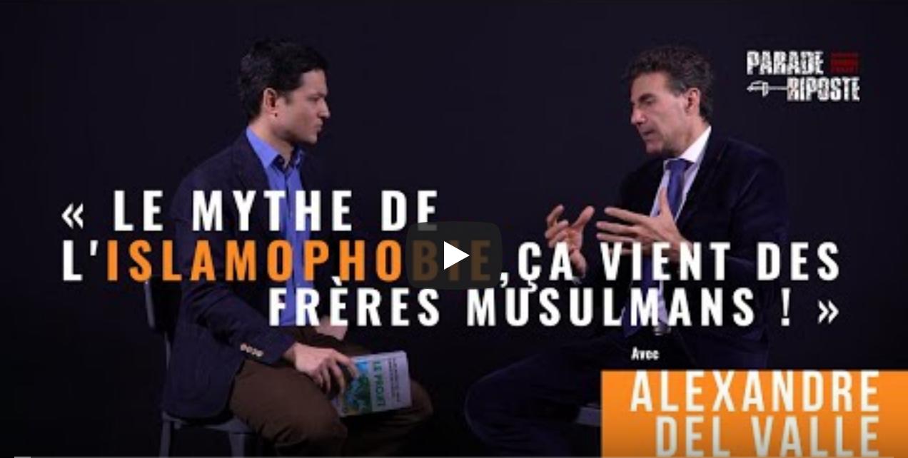 Alexandre Del Valle : « Le mythe de l'islamophobie, ça vient des frères musulmans ! »
