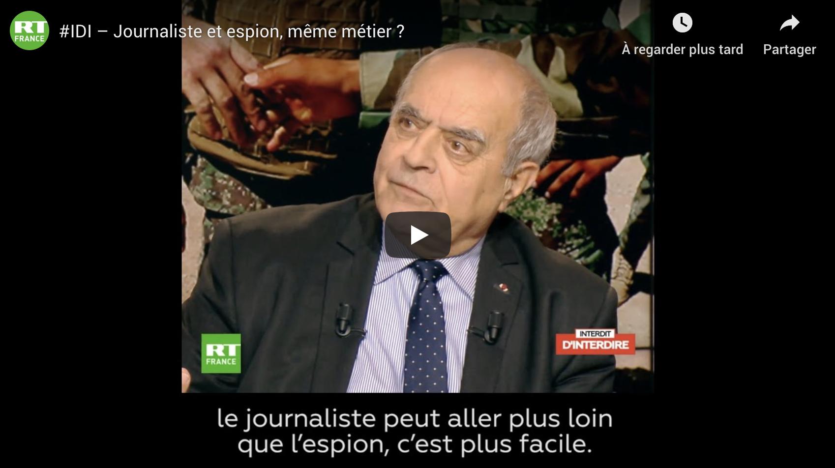 Alain Juillet, ancien directeur du renseignement de la DGSE : « Aujourd'hui, le journaliste peut aller plus loin que l'espion » (VIDÉO)