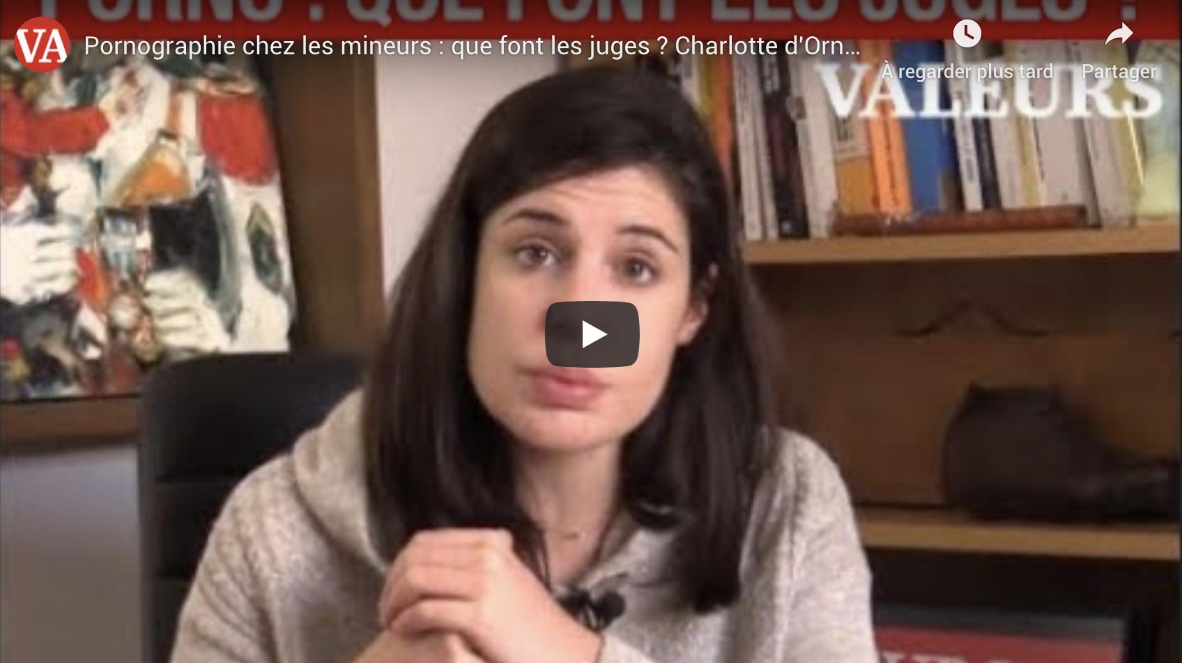 Pornographie chez les mineurs : que font les juges ? Charlotte d'Ornellas pose la question (VIDÉO)
