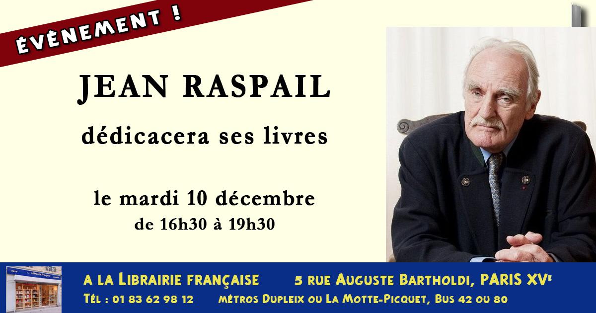 Mardi 10 décembre : Jean Raspail dédicace ses livres à Paris
