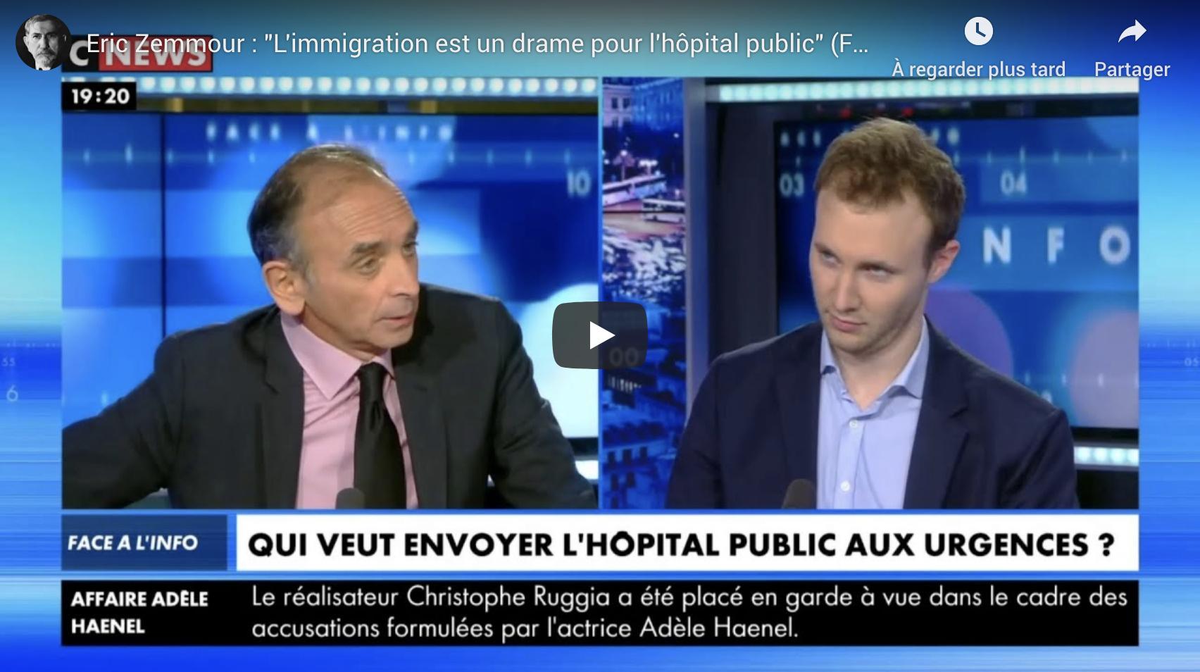 """Éric Zemmour : """"L'immigration est un drame pour l'hôpital public"""" (VIDÉO)"""