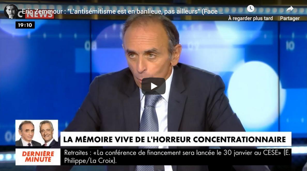 """Éric Zemmour : """"L'antisémitisme est en banlieue, pas ailleurs"""" (VIDÉO)"""
