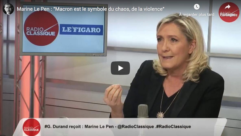 """Marine Le Pen : """"Macron est le symbole du chaos, de la violence"""" (VIDÉO)"""