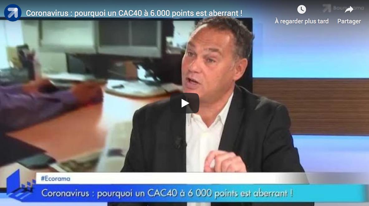 Coronavirus : pourquoi un CAC40 à 6 000 points est aberrant !