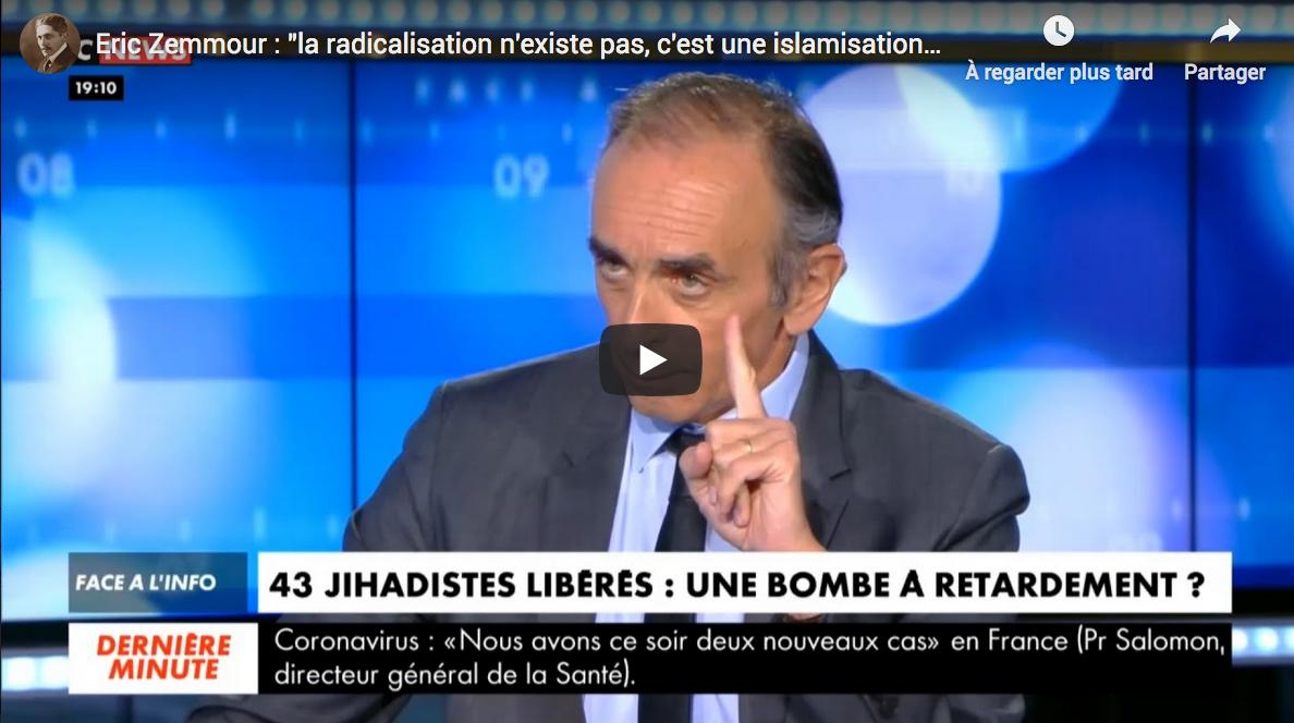 """Ça va mieux en le disant avec Éric Zemmour : """"La radicalisation n'existe pas, c'est une islamisation"""" (VIDÉO)"""