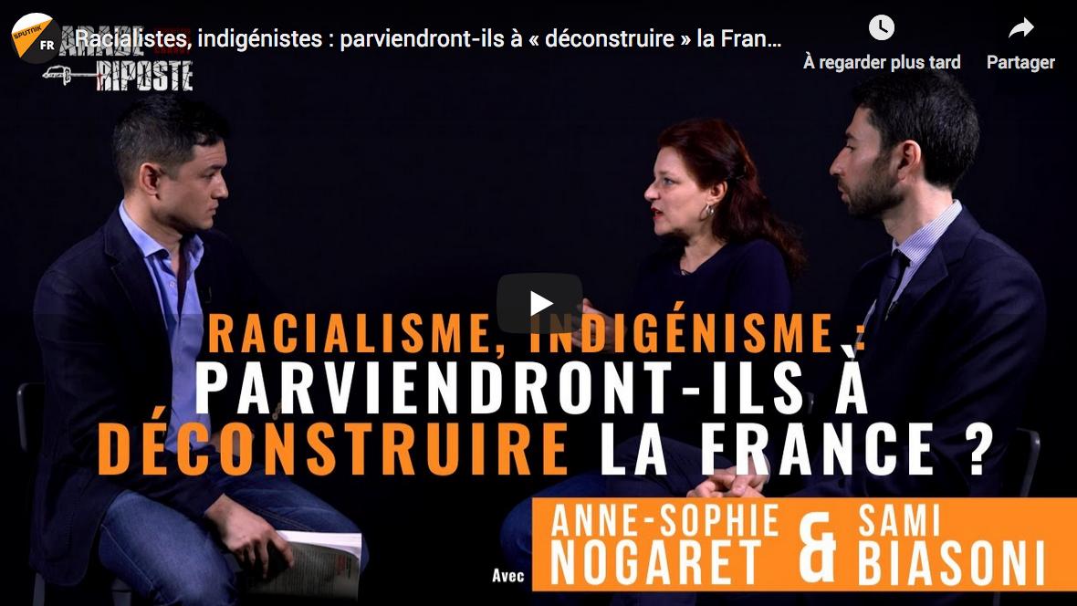 Racialistes, indigénistes : parviendront-ils à « déconstruire » la France ? (ENTRETIEN)