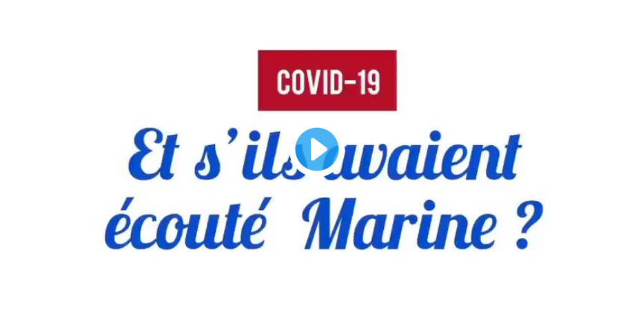 Covid-19 : Et s'ils avaient écouté Marine Le Pen ? (VIDÉO)