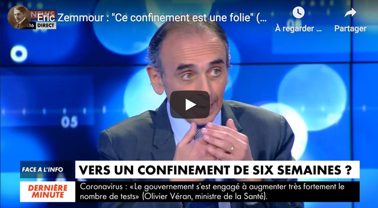 """Éric Zemmour : """"Ce confinement est une folie"""" (VIDÉO)"""