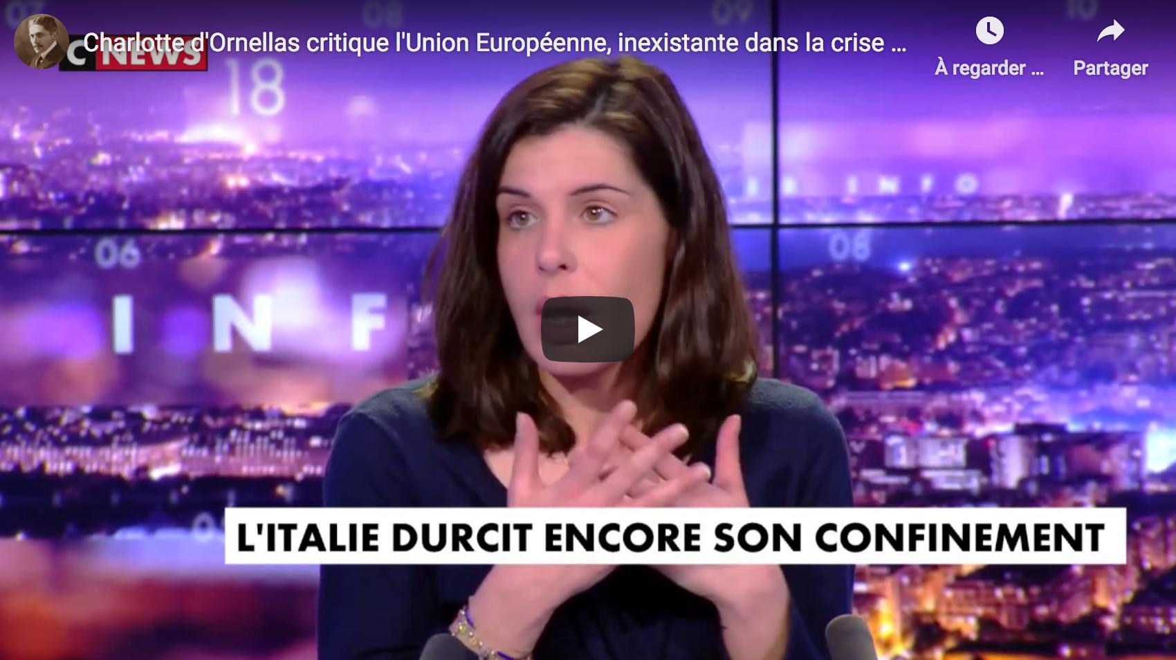 Charlotte d'Ornellas critique l'Union Européenne, inexistante dans la crise du Covid-19 (VIDÉO)