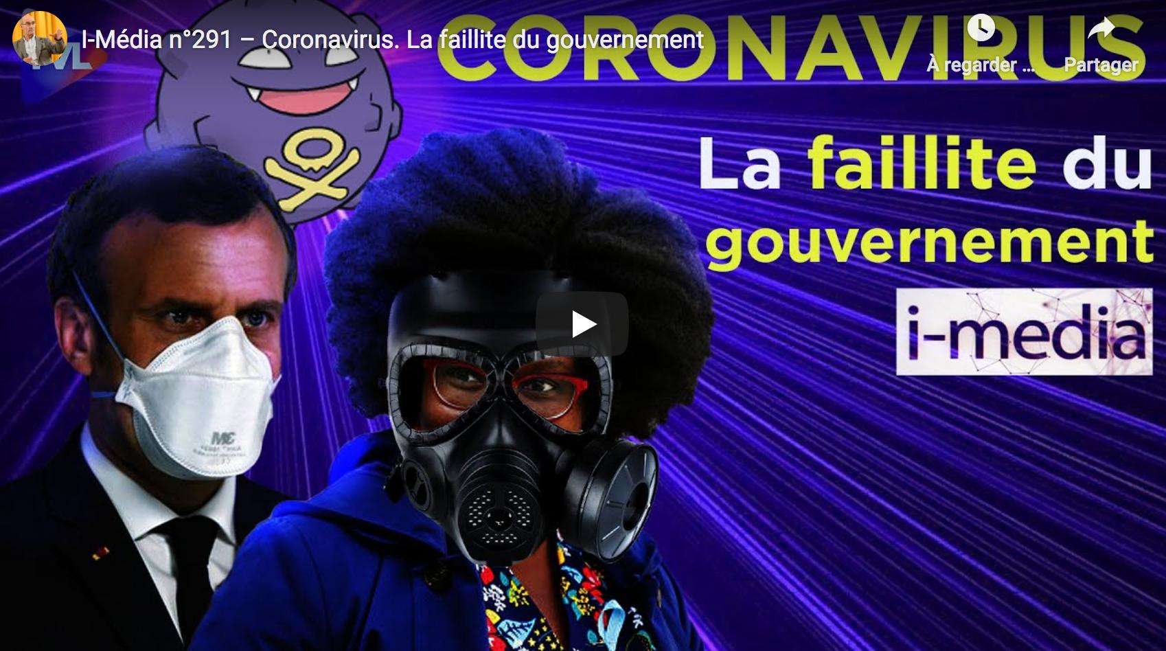 I-Média n°291 : Coronavirus. La faillite du gouvernement (VIDÉO)