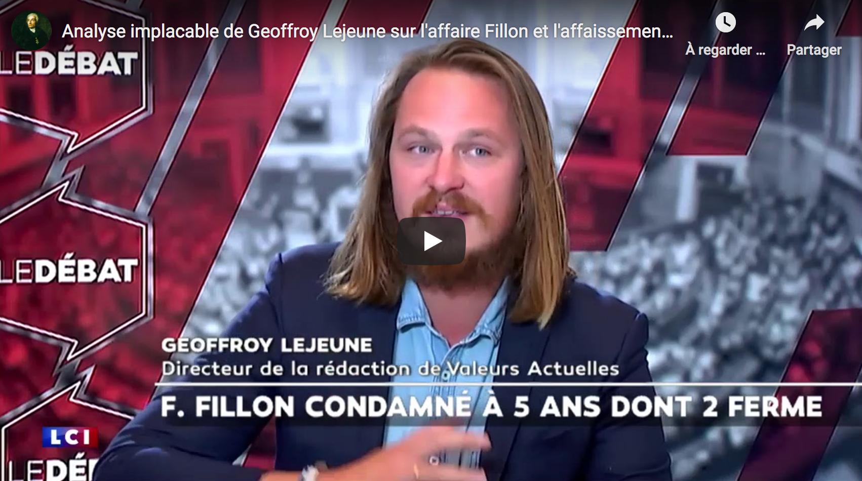Analyse implacable de Geoffroy Lejeune sur l'affaire Fillon et l'affaissement du pouvoir politique (VIDÉO)