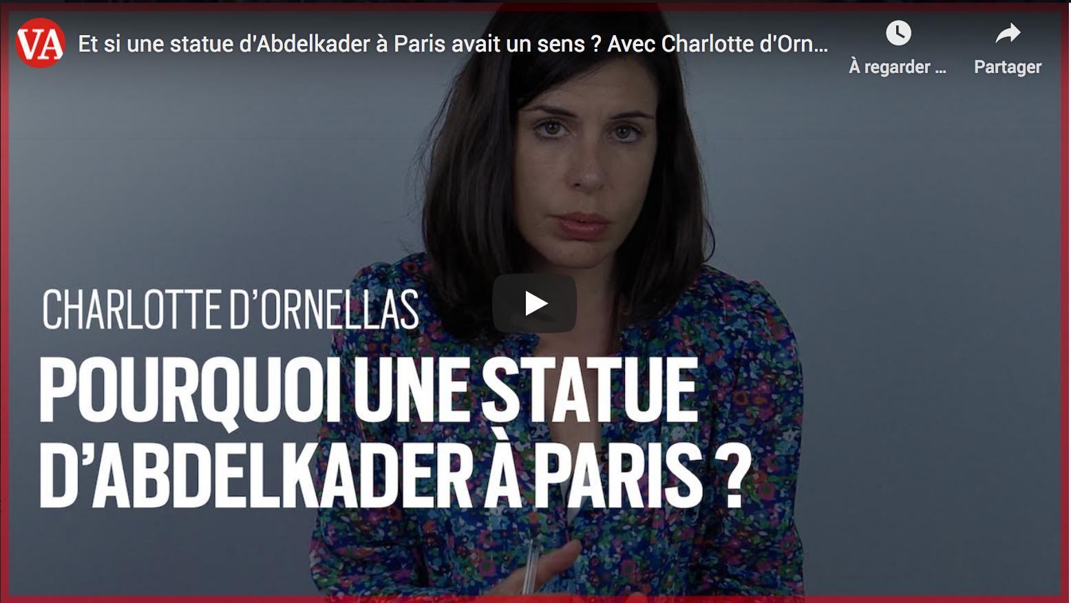 Défenseur des chrétiens d'Orient et décoré par la France : et si une statue de l'Emir Abdelkader à Paris avait un sens ? (Charlotte d'Ornellas)