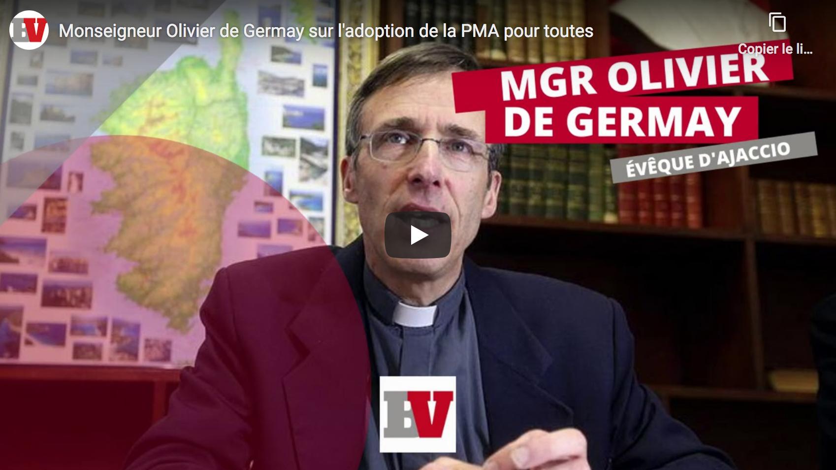"""Mgr Olivier de Germay, évêque d'Ajaccio, sur l'adoption de la PMA pour les lesbiennes : """"Les évêques ont voulu publier une tribune dans Le Monde, qui ne leur a même pas répondus"""" (AUDIO)"""