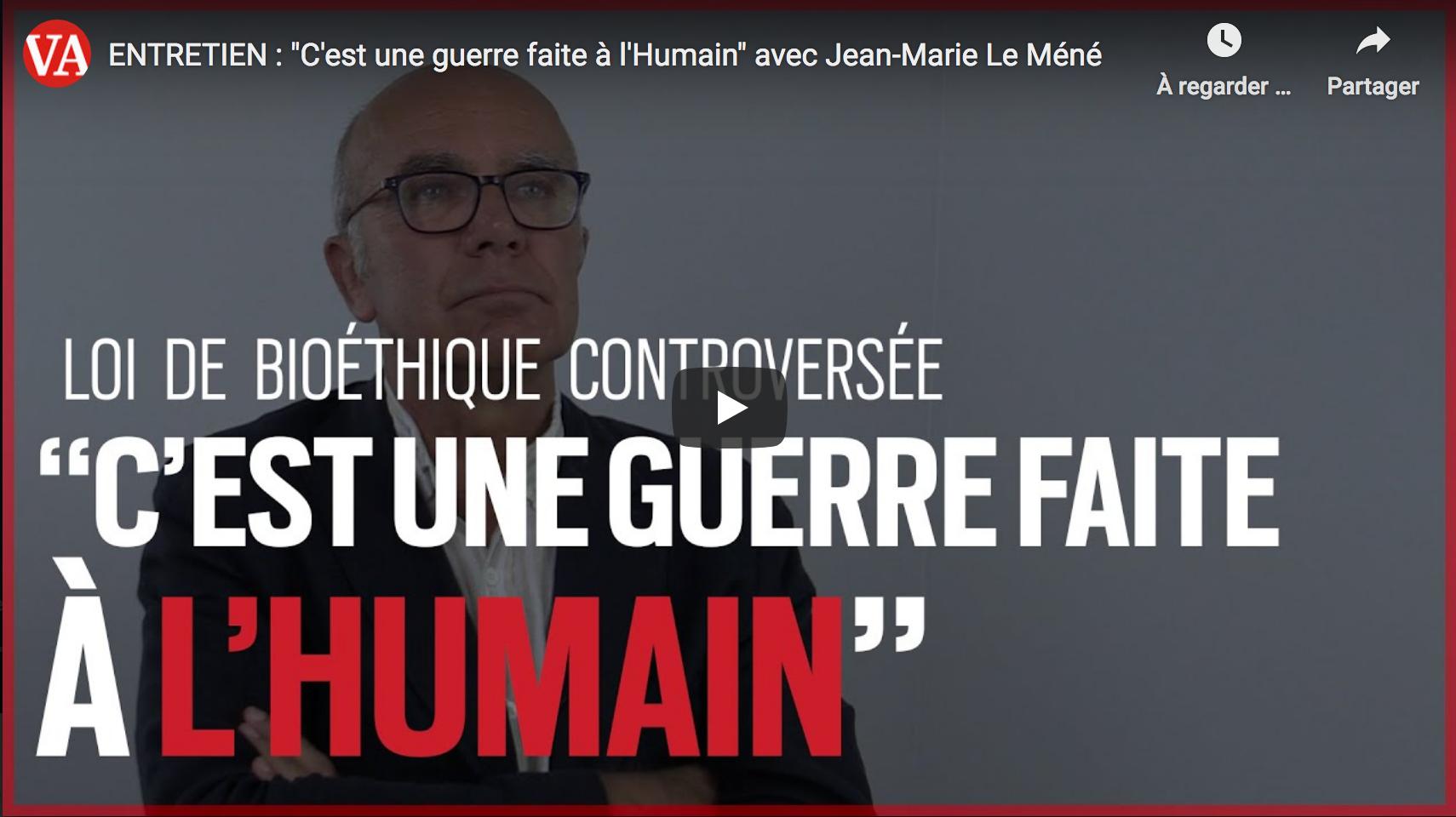 Loi de bioéthique : «C'est une guerre faite à l'Humain» (Jean-Marie Le Méné)
