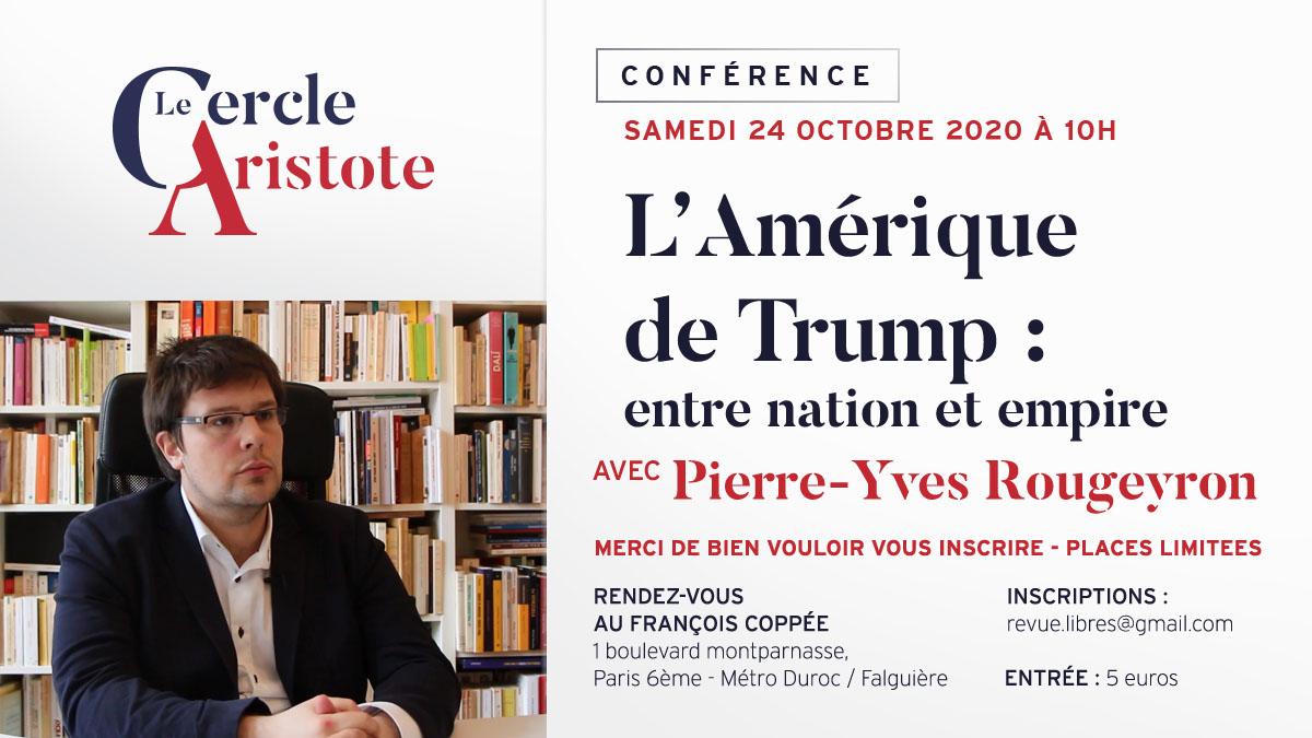 """Conférence de Pierre-Yves Rougeyron : """"L'Amérique de Trump : entre nation et empire"""" (AGENDA)"""