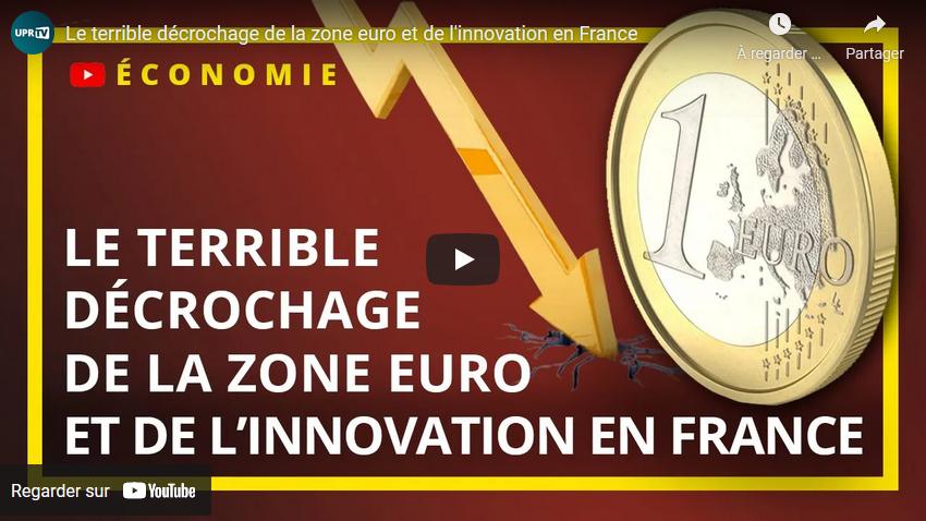 Le terrible décrochage de la zone euro et de l'innovation en France (François Asselineau)