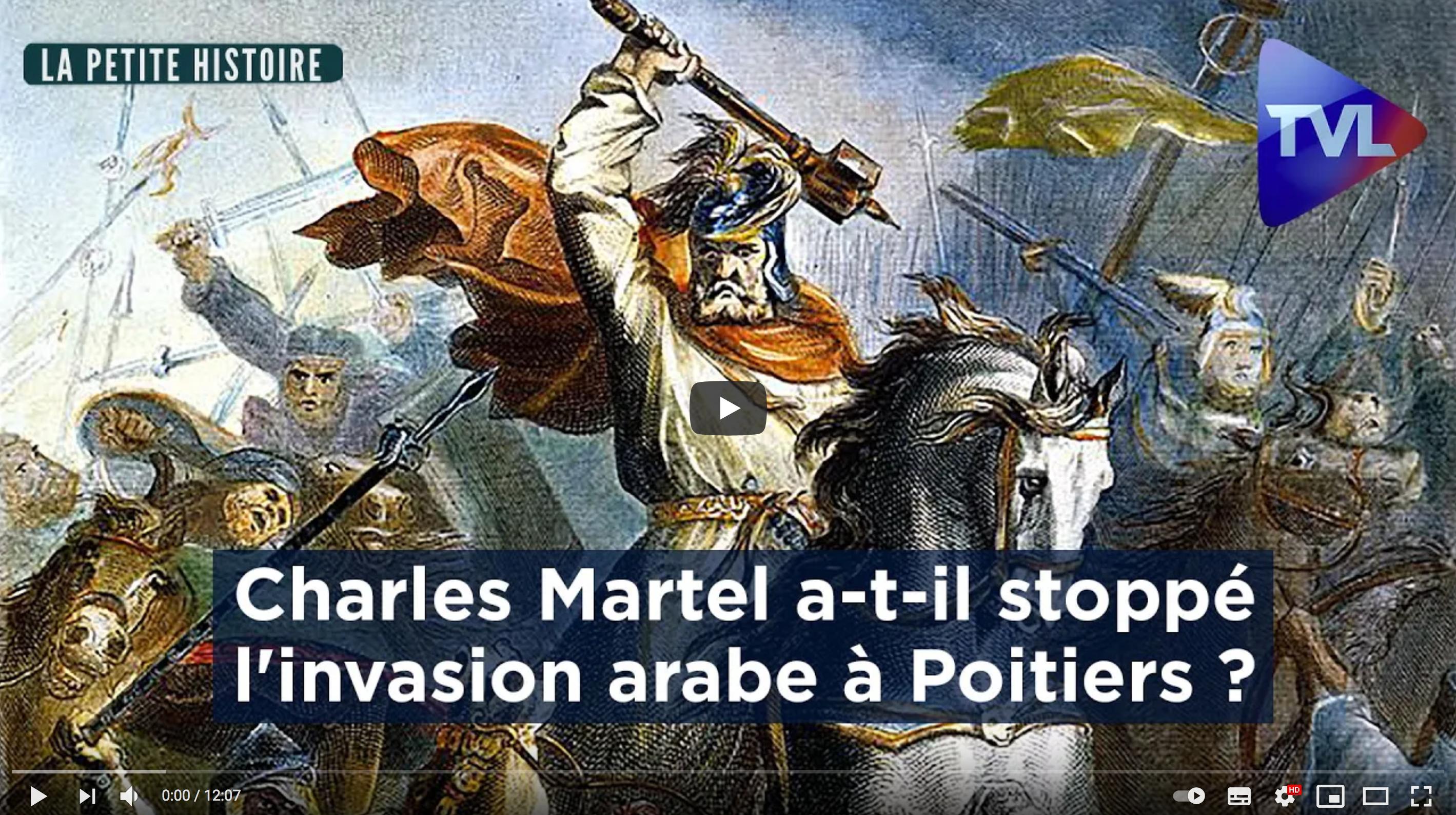 Charles Martel a-t-il stoppé l'invasion arabe à Poitiers ? (La Petite Histoire)