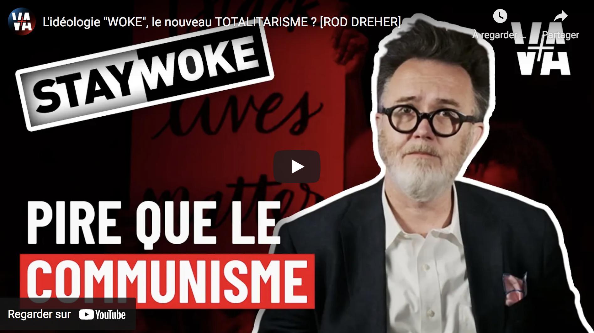 """L'idéologie """"Woke"""", le nouveau totalitarisme ? (Rod Dreher)"""
