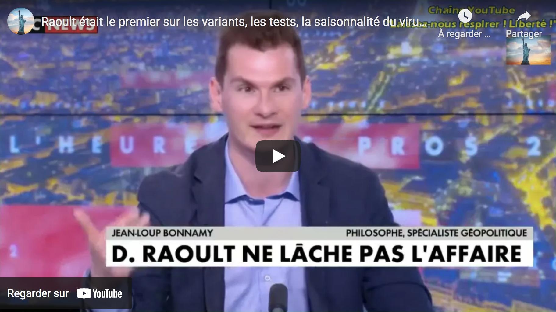 Jean-Loup Bonnamy : Le Pr Didier Raoult était le premier sur les variants, les tests, la saisonnalité du virus (VIDÉO)