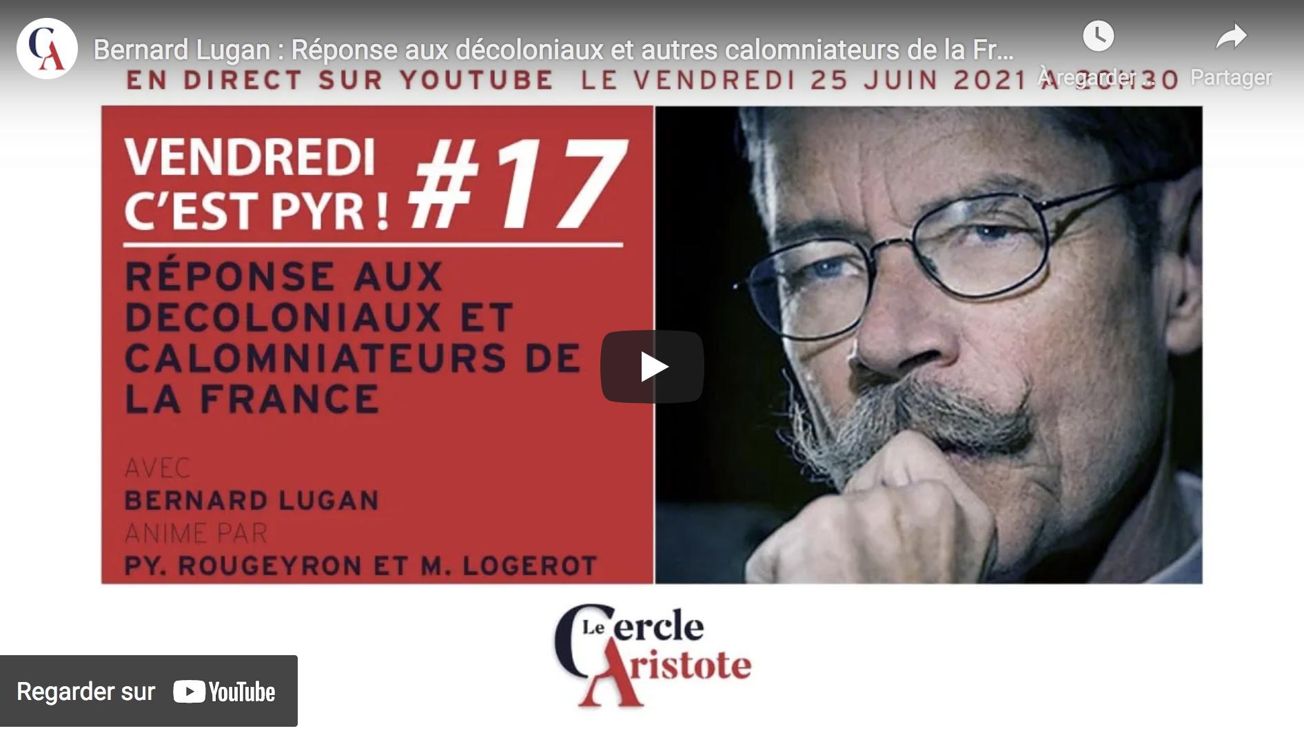 Bernard Lugan : Réponse aux décoloniaux et autres calomniateurs de la France (VIDÉO)