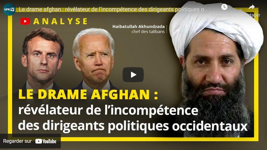 Le drame afghan : révélateur de l'incompétence des dirigeants politiques occidentaux (François Asselineau)