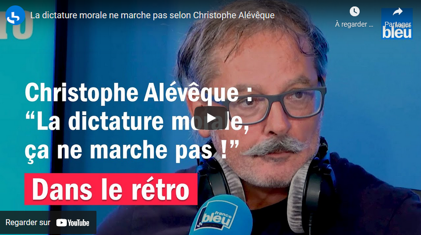 La dictature morale ne marche pas selon Christophe Alévêque