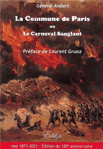 La Commune de Paris ou Le carnaval sanglant du Général Ambert