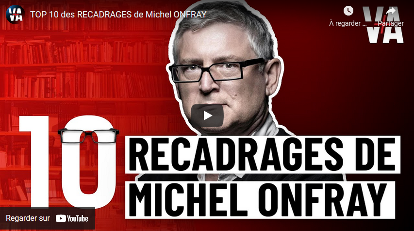Top 10 des recadrages de Michel Onfray (VIDEO)