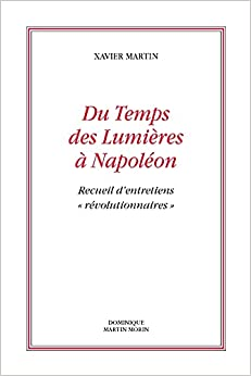 Du temps des Lumières à Napoléon de Xavier Martin